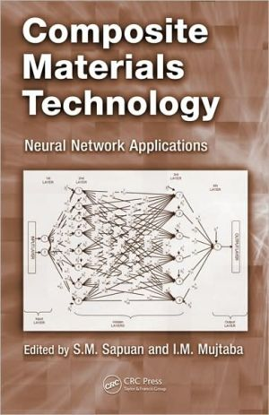 Composite Materials Technology: Neural Network Applications - S.M. Sapuan (Editor), Iqbal Mohammed Mujtaba (Editor)