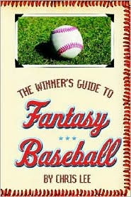 The Winner's Guide to Fantasy Baseball - Chris Lee
