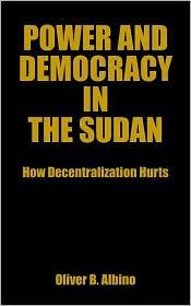 Power And Democracy In The Sudan - Oliver B. Albino