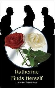Katherine Finds Herself - Tawnia Christensen