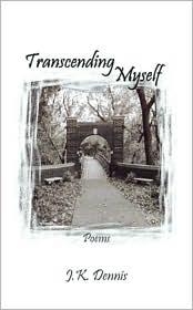 Transcending Myself - J. K. Dennis