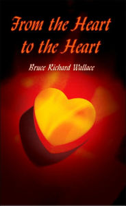 From the Heart to the Heart - Bruce Richard Wallace