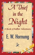 A Thief in the Night - Hornung, E.W.
