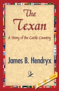 The Texan - Hendryx, James B.
