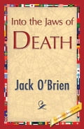 Into the Jaws of Death - O'Brien, Jack