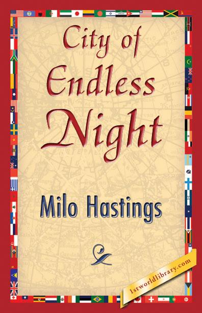 City of Endless Night als eBook von Milo Hastings - 1st World Library - Literary Society