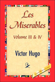 Les Miserables; Volume Iii & Iv - Victor Hugo
