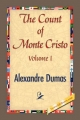 Count of Monte Cristo Volume I - Alexandre Dumas;  1st World Library;  1stWorld Library