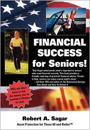 Financial Success for Seniors - Robert A. Sagar, 1st World Library (Editor), 1stworld Library (Editor)