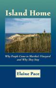 Island Home: Why People Come to Martha's Vineyard and Why They Stay