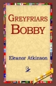 Greyfriars Bobby - Eleanor Atkinson;  1st World Publishing;  1stWorld Publishing