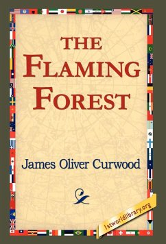 The Flaming Forest - Curwood, James Oliver