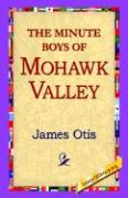 The Minute Boys of Mohawk Valley