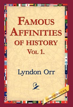 Famous Affinities of History, Vol 1 - Orr, Lyndon