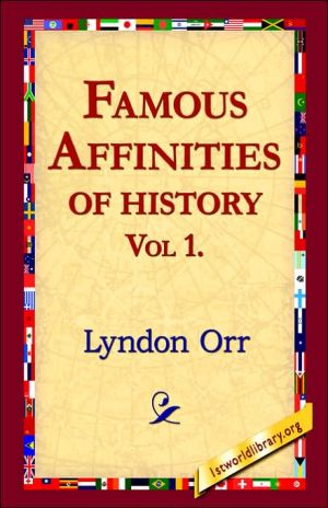 Famous Affinities Of History - Lyndon Orr