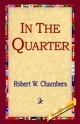 In the Quarter - Robert W Chambers;  1st World Library;  1stWorld Library