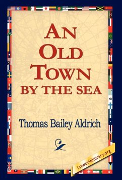 An Old Town by the Sea - Aldrich, Thomas Bailey