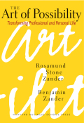 The Art of Possibility - Rosamund Zander