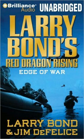 Larry Bond's Red Dragon Rising: Edge of War - Larry Bond, Jim DeFelice, Read by Luke Daniels