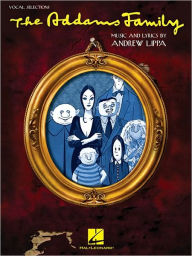 The Addams Family: Vocal Selections (Vocal Line with Piano Accompaniment) - Marshall Brickman