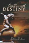 Our Date with Destiny