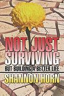 Not Just Surviving: But Building a Better Life