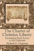 The Charter of Christian Liberty: Examining Paul's Letter to the Galatians