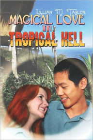 Magical Love In Tropical Hell - Lillian M. Taylor
