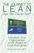 The Journey to Lean: Are We There Yet?: Introduce Your Organization to the Basics of Lean Enterprise