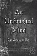 An Unfinished Mind