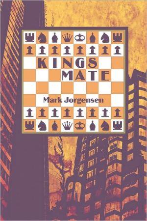 Kings Mate - Mark Jorgensen
