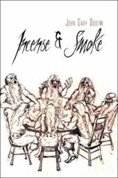 Incense & Smoke - Dustin, John Gary
