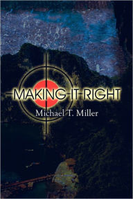 Making It Right - Michael T. Miller