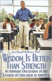 Wisdom Is Better Than Strength - Lois Stovall Williams Ph.D.