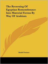 Reversing of Egyptian Remembrance In - Rudolf Steiner