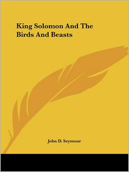 King Solomon and the Birds and Beasts - John Seymour