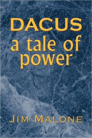 Dacus, A Tale Of Power - Jim Malone
