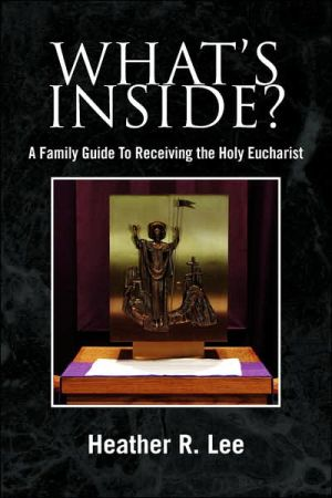 What's Inside?: A Family Guide to Receiving the Holy Eucharist - Heather R. Lee