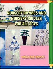 Nursery Rhymes And Nursery Riddles For All Ages - Sheila Rose Hentley