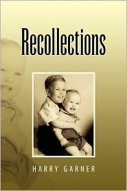 Recollections - Harry Garner