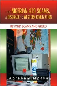 The Nigerian 419 Scams, a Disgrace to Western Civilization - Abraham Mpaka