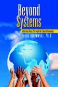 Beyond Systems: Achieving Peace Through Our Shared Humanity
