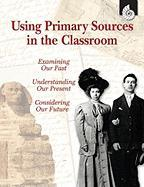 Using Primary Sources in the Classroom