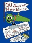 Oryniak, Rebecca: Fifty Days of Happy Writing: A Kindergarten Writing Curriculum