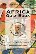 Africa Quiz Book: Quotes - Inspiration - Little Known Facts