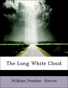 The Long White Cloud - Reeves, William Pember