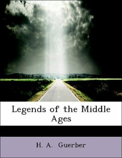 Legends of the Middle Ages - Guerber, H. A.