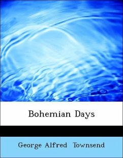 Bohemian Days - Townsend, George Alfred