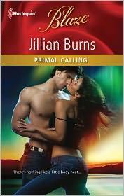 Primal Calling (Harlequin Blaze #602) - Jillian Burns