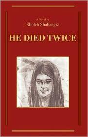 He Died Twice - Sholeh Shabangiz
